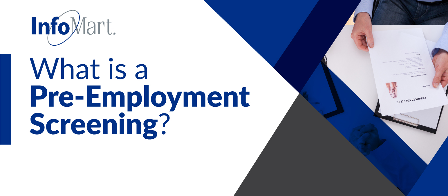what is a pre employment screening infomart