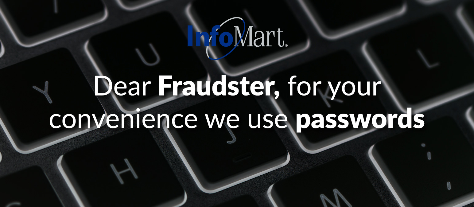 Dear Fraudster, for your convenience we use passwords