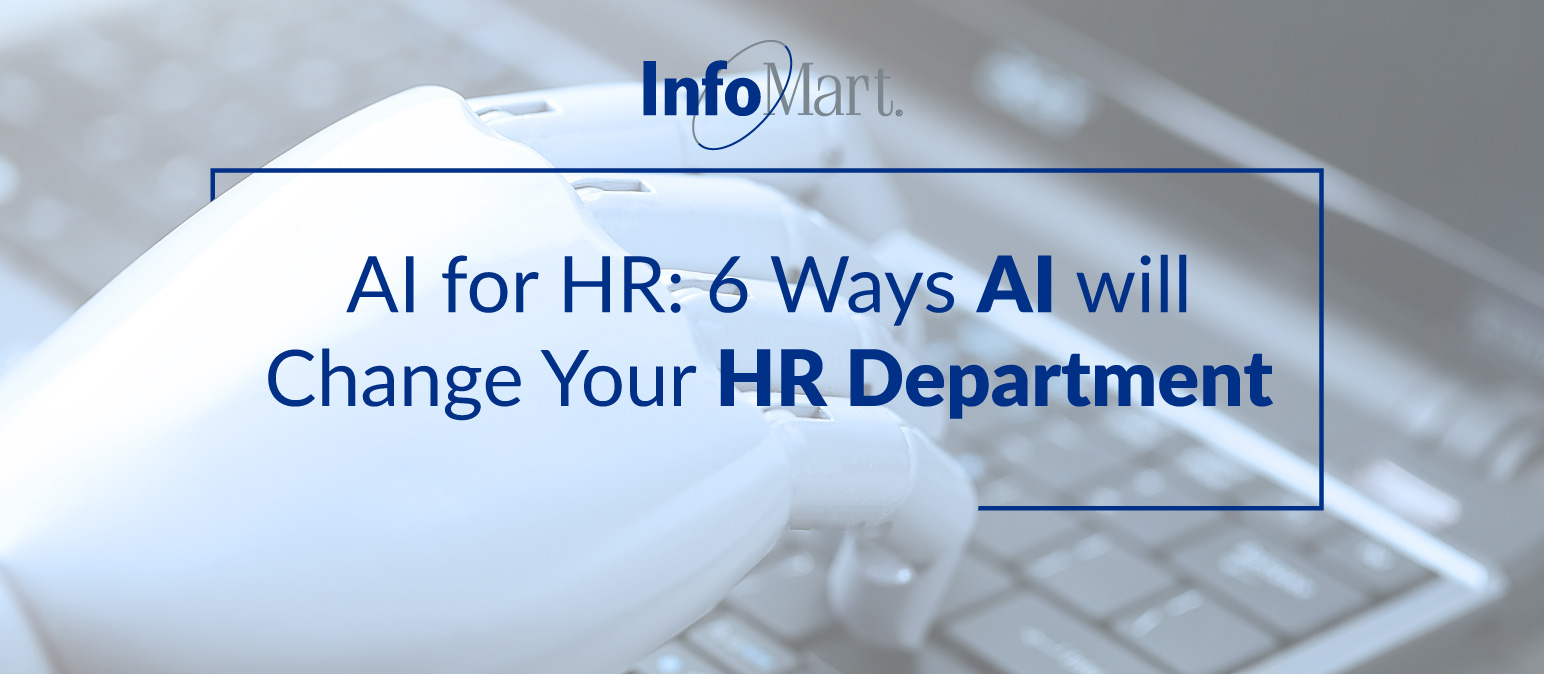 AI for HR: Six Ways AI Will Change Your HR Department
