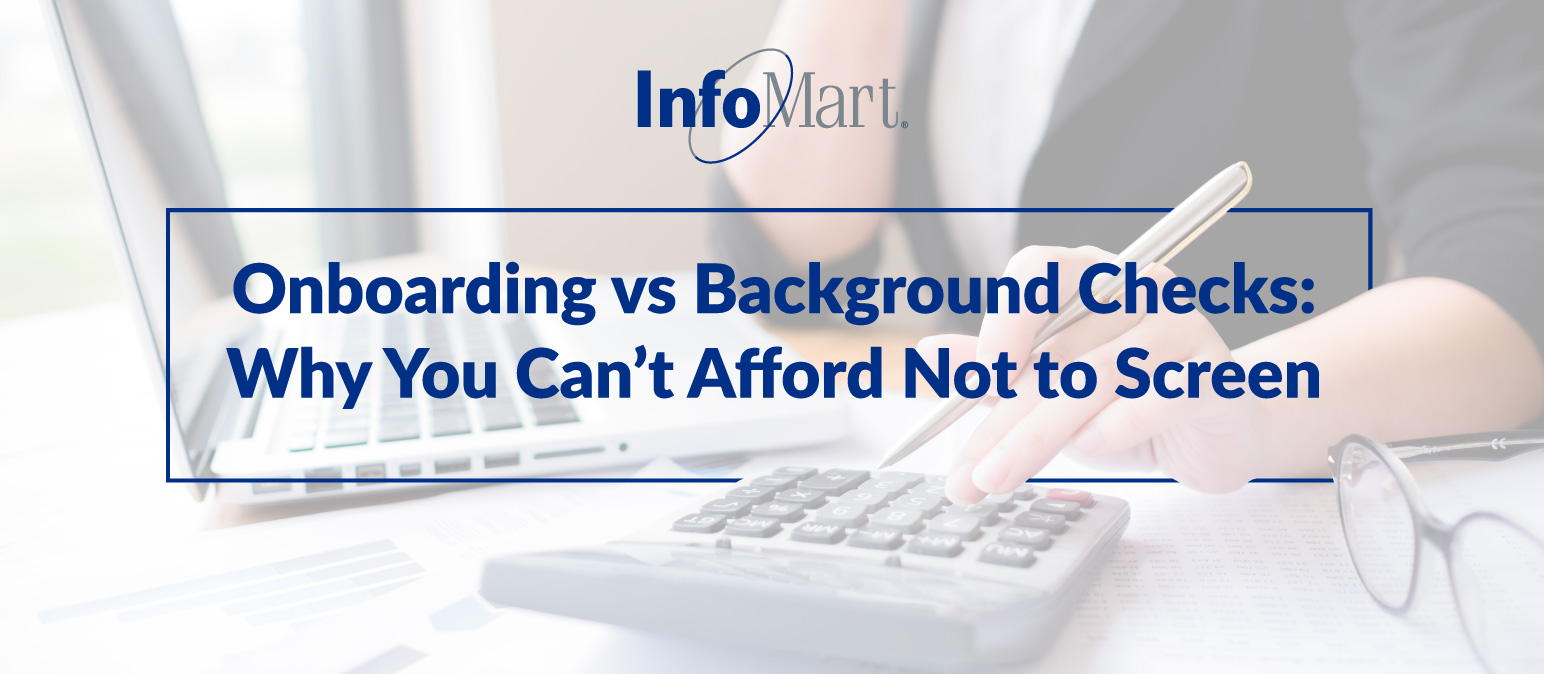 Onboarding vs Background Checks: Why You Can't Afford Not to Screen