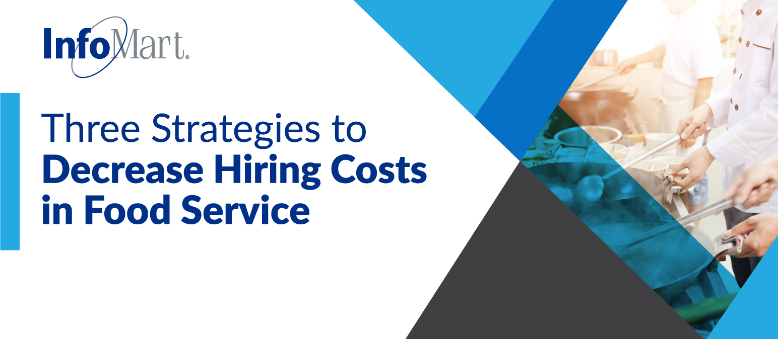 Three Strategies to Decrease Hiring Costs in Food Service
