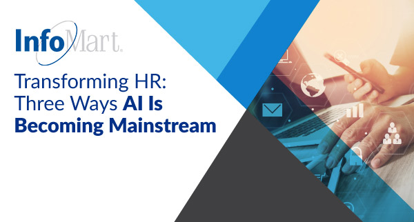 Transforming HR: Three Ways AI Is Becoming Mainstream