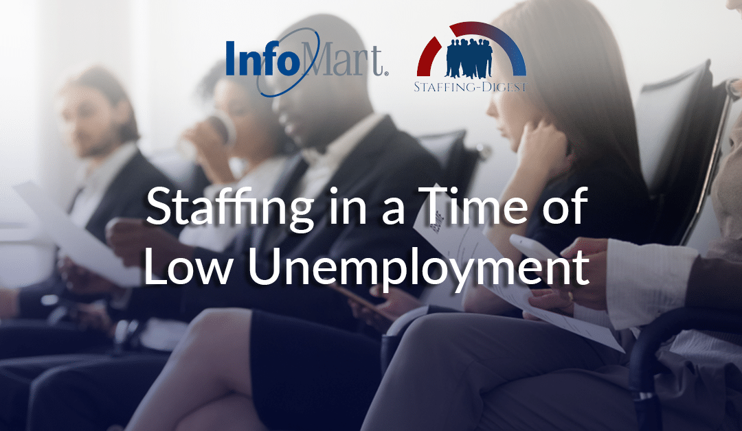 Staffing in a Time of Low Unemployment