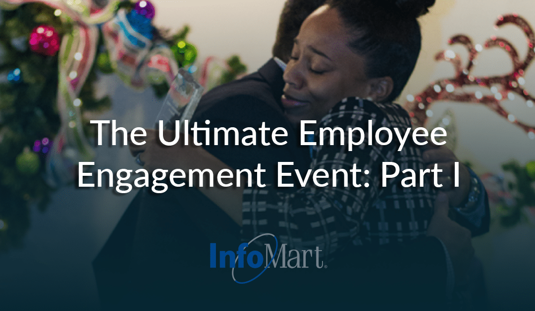 The Ultimate Employee Engagement Event: Part I