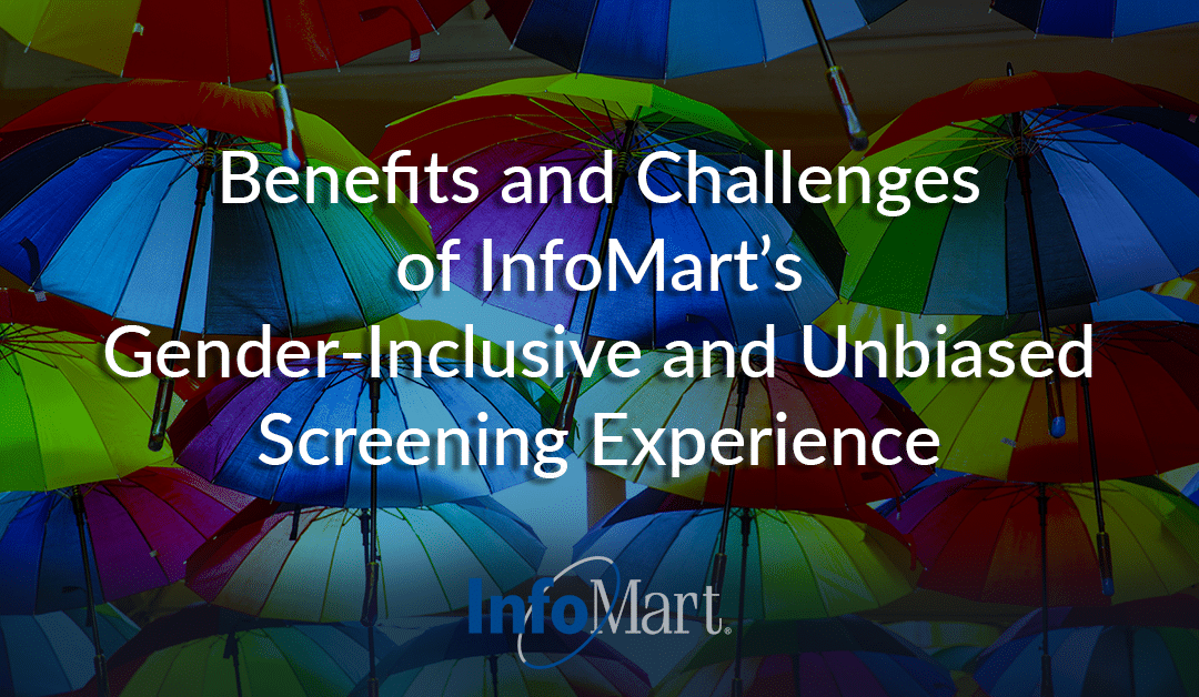 Benefits and Challenges of InfoMart's Gender-Inclusive and Unbiased Screening Experience
