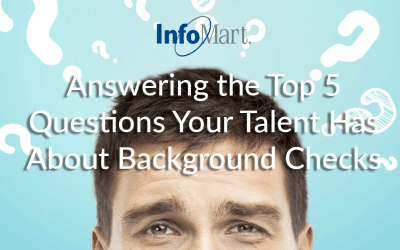 Answering the Top 5 Questions Your Talent Has About Background Checks
