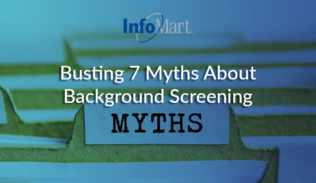 Busting 7 Myths About Background Screening