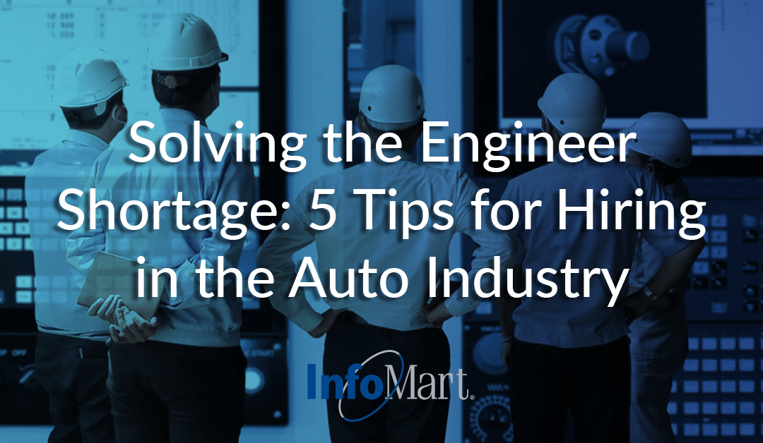Solving the Engineer Shortage: 5 Tips for Hiring in the Auto Industry