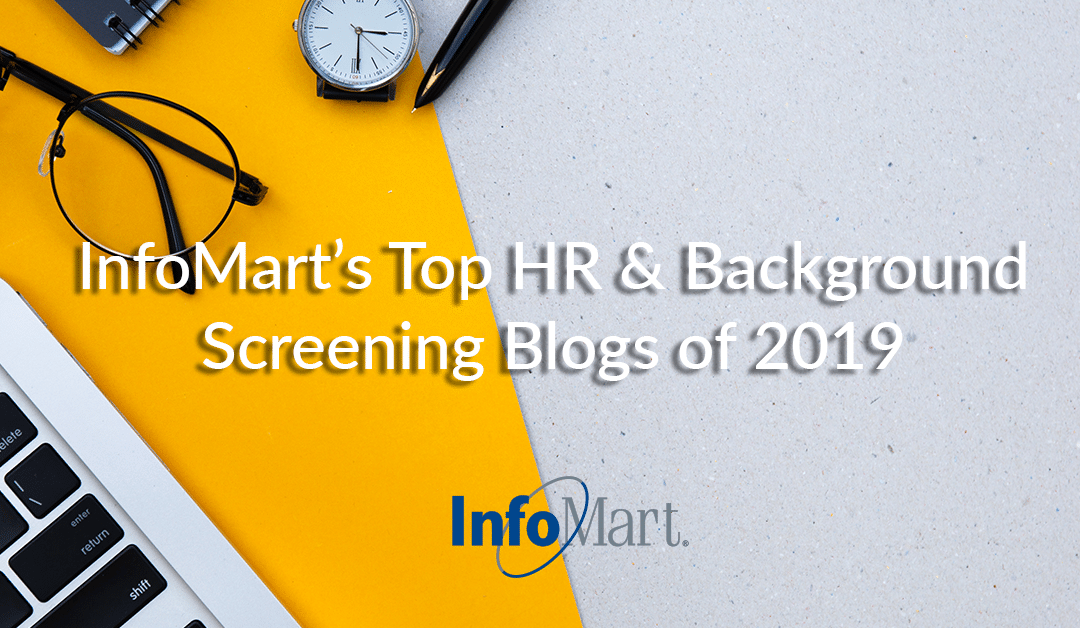 InfoMart's Top HR & Background Screening Blogs of 2019