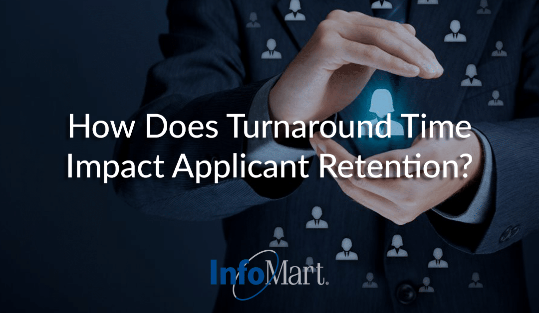 How Does Turnaround Time Impact Applicant Retention?