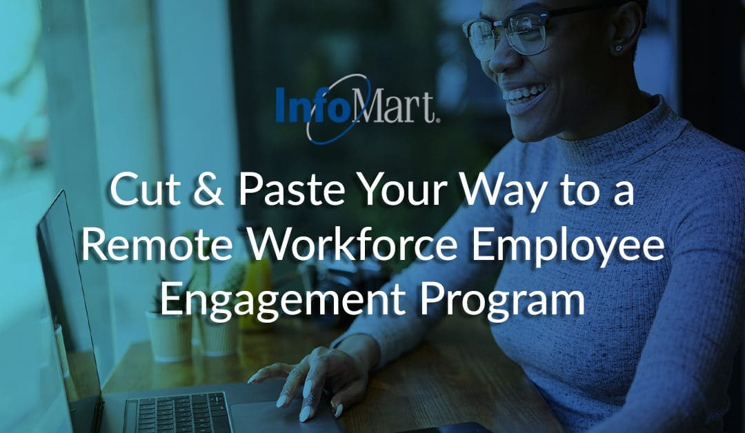 Cut & Paste Your Way to a Remote Workforce Employee Engagement Program